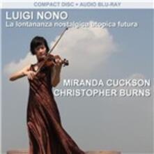 Lontananza nostalgica utopica futura - CD Audio + Blu-ray di Luigi Nono