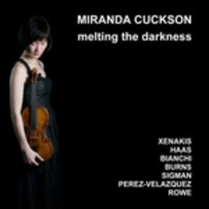 Melting the Darkness. Musica per violino - CD Audio di Miranda Cuckson