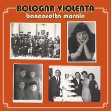 Bancarotta morale - Vinile LP di Bologna Violenta
