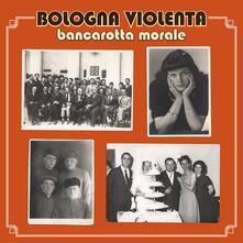 Bancarotta morale - CD Audio di Bologna Violenta