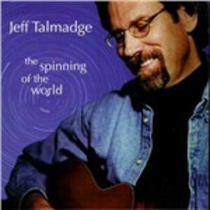 Spinning of the World - CD Audio di Jeff Talmadge