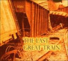 The Last Great Train - CD Audio di 8084