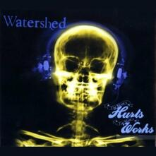 The More it Hurts, the More it Work - CD Audio di Watershed