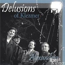 Delusions of Klezmer - CD Audio di Alexandria Kleztet