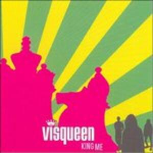 King me - CD Audio di Visqueen