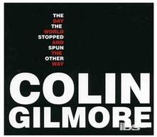 The Day The World.. - CD Audio di Colin Gilmore