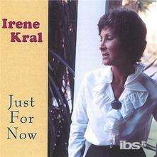 Just for Now - CD Audio di Irene Kral