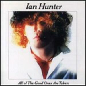 All of the Good Ones Are - CD Audio di Ian Hunter