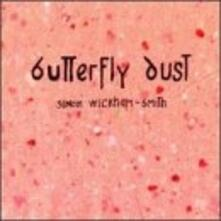 Butterfly Dust - CD Audio di Simon Wickham-Smith