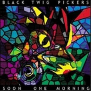 Soon One Morning - CD Audio di Black Twig Pickers