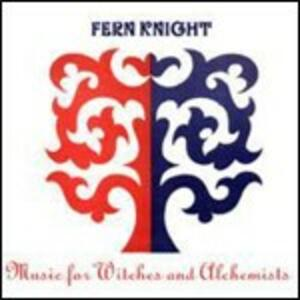 Music for Witches and Alchemists - CD Audio di Fern Knight