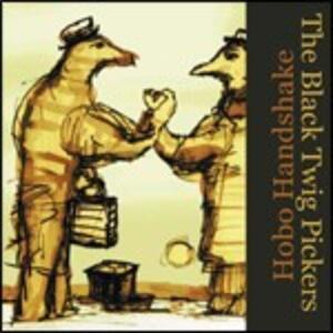 Hobo Handshake - CD Audio di Black Twig Pickers