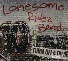 Turn on a Dime - CD Audio di Lonesome River Band
