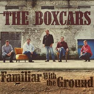 Familiar with the Ground - CD Audio di Boxcars