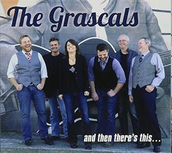 And Then There's This - CD Audio di Grascals