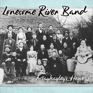 Mayhayley's House - CD Audio di Lonesome River Band