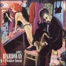 Positive Sweat - CD Audio di James Hardway