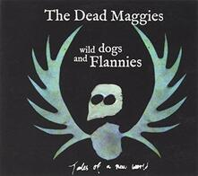 Wild Dogs and Flannies Ep - CD Audio di Dead Maggies