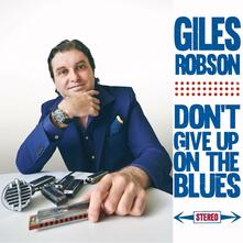 Don't Give Up on the Blues - CD Audio di Giles Robson