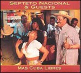 Mas Cuba Libres - CD Audio di Septeto Nacional