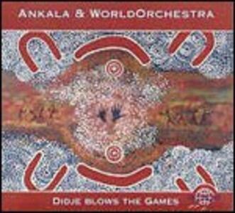 Didje Blows the Games - CD Audio di Ankala,WorldOrchestra