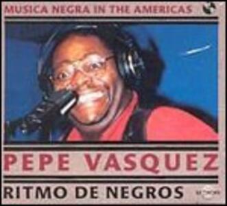 Ritmo de Negros - CD Audio di Pepe Vasquez
