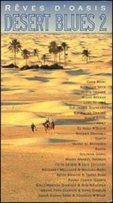 Desert Blues 2 - Reves D'oasis - CD Audio