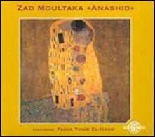 Anashid - CD Audio di Zad Moultaka