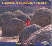 Shoorideh - CD Audio di Parissa,Ensemble Dastan