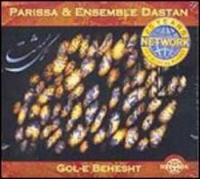 Gol-E Behesht - CD Audio di Parissa,Ensemble Dastan