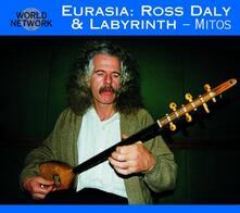 Eurasia. Mitos - CD Audio di Labyrinth,Ross Daly