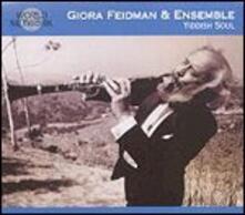 Yiddish Soul. Klezmer - CD Audio di Giora Feidman