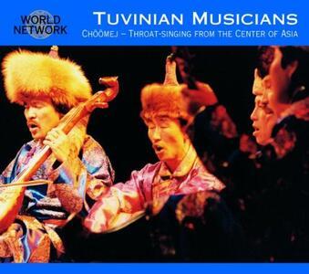 Tuva. Choomej - Throat-Singing - CD Audio di Tuvinian Singers