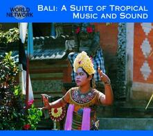 Bali. a Suite of Tropical Music - CD Audio
