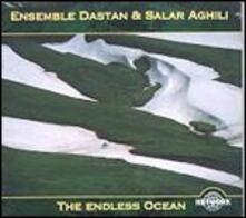 The Endless Ocean - CD Audio di Ensemble Dastan,Salar Aghili