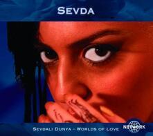 Sevdali Dunya. Worlds of Love - CD Audio di Sevda
