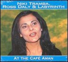 At the Café Aman - CD Audio di Labyrinth,Ross Daly,Niki Tramba