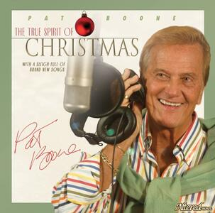 True Spirit of Christmas - CD Audio di Pat Boone