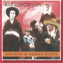 Ancient and Newer Roots - CD Audio di Klezmokum