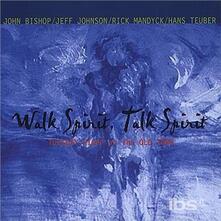 Walk Spirit, Talk Spirit - CD Audio di John Bishop