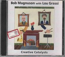 Creative Catalysts - CD Audio di Lou Grassi,Bob Magnuson