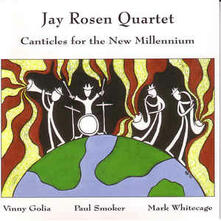 Canticles for the New Mil - CD Audio di Jay Rosen