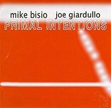 Primal Intentions - CD Audio di Joe Giardullo,Michael Bisio