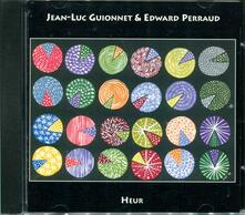 Heur - CD Audio di Jean-Luc Guionnet,Edward Perraud