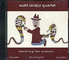 Handling the Moment - CD Audio di Matt Lavelle