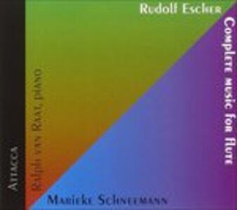 Complete Music for Flute - CD Audio di Rudolf Escher