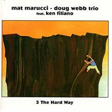 3 the Hard Way - CD Audio di Doug Webb,Mat Marucci