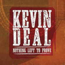 Nothing Left to Prove - CD Audio di Kevin Deal