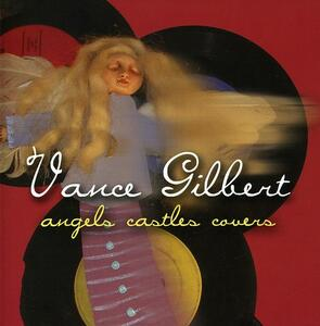 Angels Castles Covers - CD Audio di Vance Gilbert