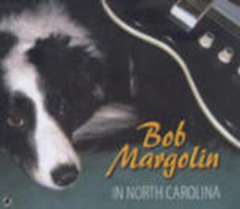 In North Carolina - CD Audio di Bob Margolin